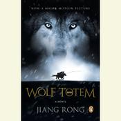 Wolf Totem Audiobook, by Jiang Rong