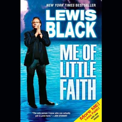 Me of Little Faith: More Me! Less Faith! Audiobook, by Lewis Black
