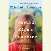 Somebody Elses Daughter, by Elizabeth Brundage