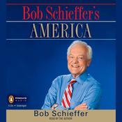 Bob Schieffers America Audiobook, by Bob Schieffer
