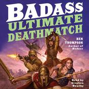 Badass: Ultimate Deathmatch: Skull-Crushing True Stories of the Most Hardcore Duels, Showdowns, Fistfights, Last Stands, Suicide Charges, and Military Engagements of All Time, by Ben Thompson