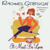 It Must Be Love, by Rachel Gibson