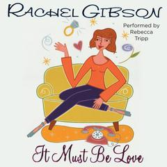 It Must Be Love Audiobook, by Rachel Gibson