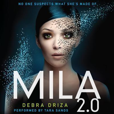 MILA 2.0 Audiobook, by Debra Driza