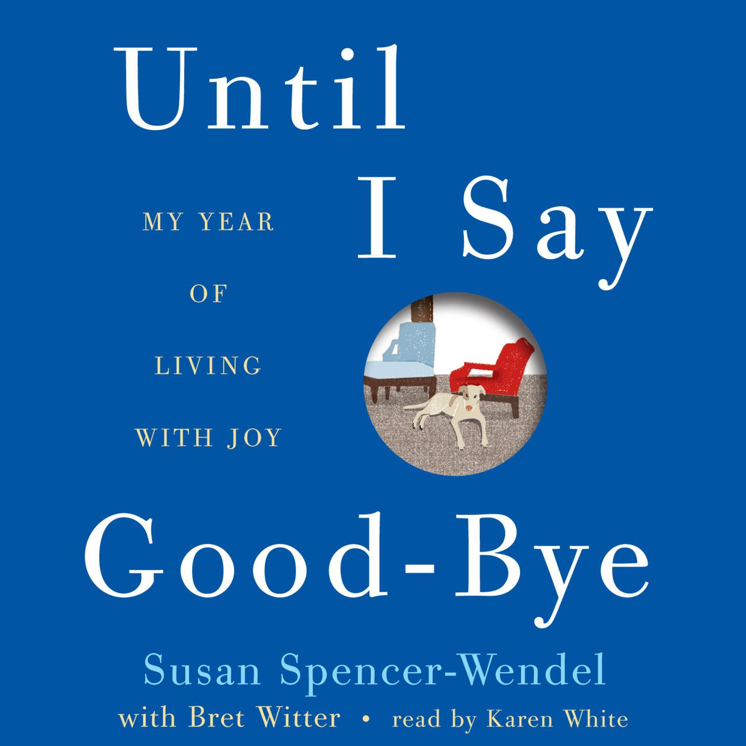 Printable Until I Say Good-Bye: My Year of Living with Joy Audiobook Cover Art