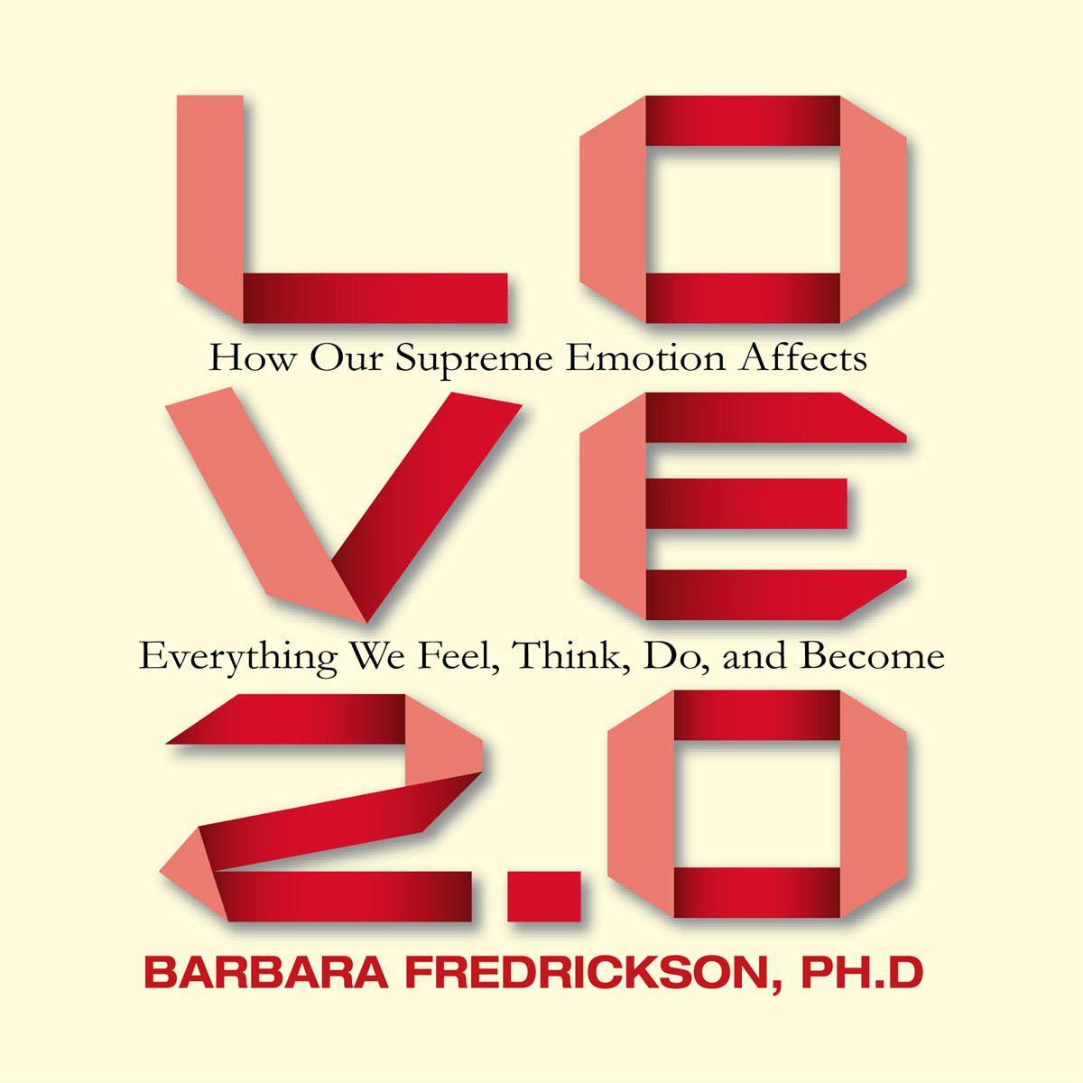 Printable Love 2.0: How Our Supreme Emotion Affects Everything We Feel, Think, Do, and Become Audiobook Cover Art