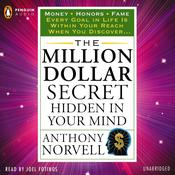 The Million Dollar Secret Hidden in Your Mind: Money Honors Fame, by Anthony Norvell