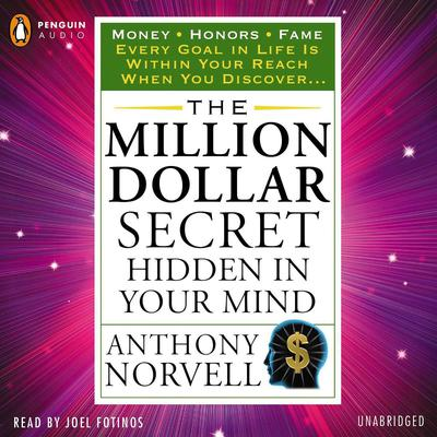 The Million Dollar Secret Hidden in Your Mind: Money Honors Fame Audiobook, by Anthony Norvell
