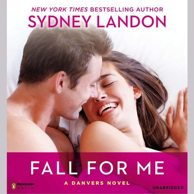 Fall for Me: A Danvers Novel Audiobook, by