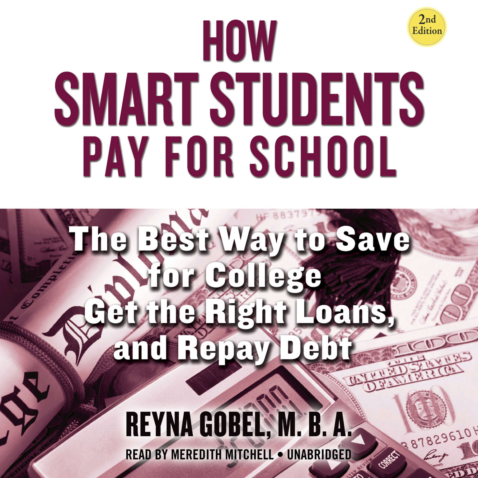 Printable How Smart Students Pay for School, 2nd Edition: The Best Way to Save for College, Get the Right Loans, and Repay Debt Audiobook Cover Art