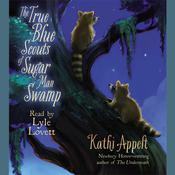 The True Blue Scouts of Sugar Man Swamp, by Kathi Appelt