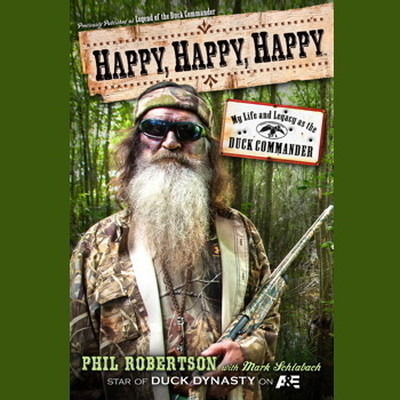 Printable Happy, Happy, Happy: My Life and Legacy as the Duck Commander Audiobook Cover Art