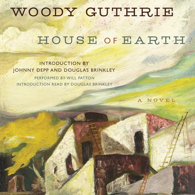 House of Earth: A Novel Audiobook, by Woody Guthrie