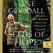 Seeds of Hope: Wisdom and Wonder from the World of Plants Audiobook, by Jane Goodall