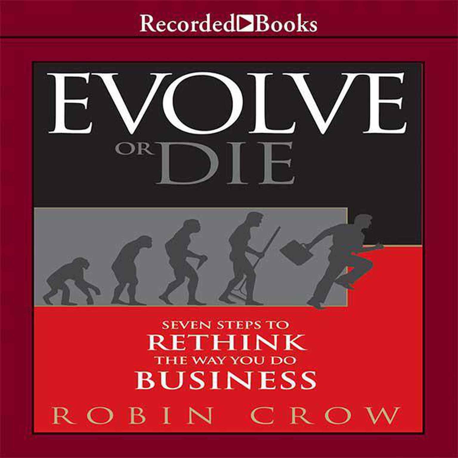 Printable Evolve or Die: Seven Steps to Rethink the Way You Do Business Audiobook Cover Art