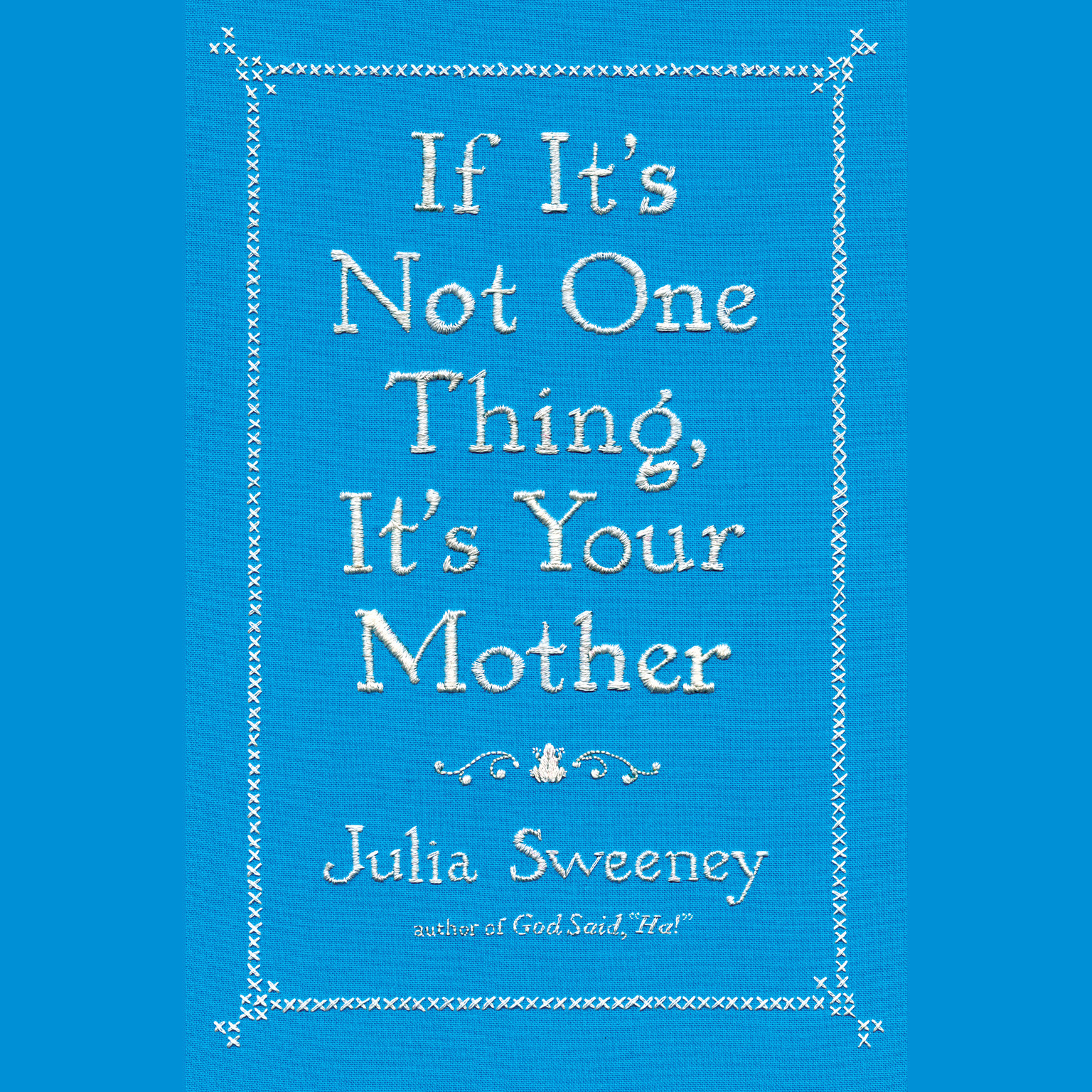Printable If It's Not One Thing, It's Your Mother Audiobook Cover Art