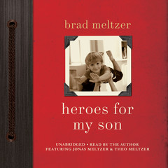 Heroes for My Son Audiobook, by Brad Meltzer