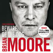 Beware of the Dog: Rugbys Hard Man Reveals All Audiobook, by Brian Moore