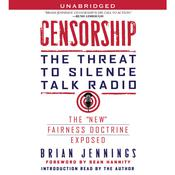 Censorship: The Threat to Silence Talk Radio Audiobook, by Brian Jennings