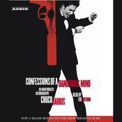 Confessions of a Dangerous Mind Movie-Tie In: An Unauthorized  Autobiography Audiobook, by Chuck Barris