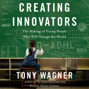 Creating Innovators Audiobook, by Tony Wagner