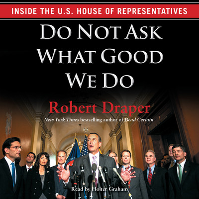 When the Tea Party Comes to Town: Inside the U.S. House of Representatives Most Combative, Dysfunctional, and Infuriating Term in Modern History Audiobook, by Robert Draper