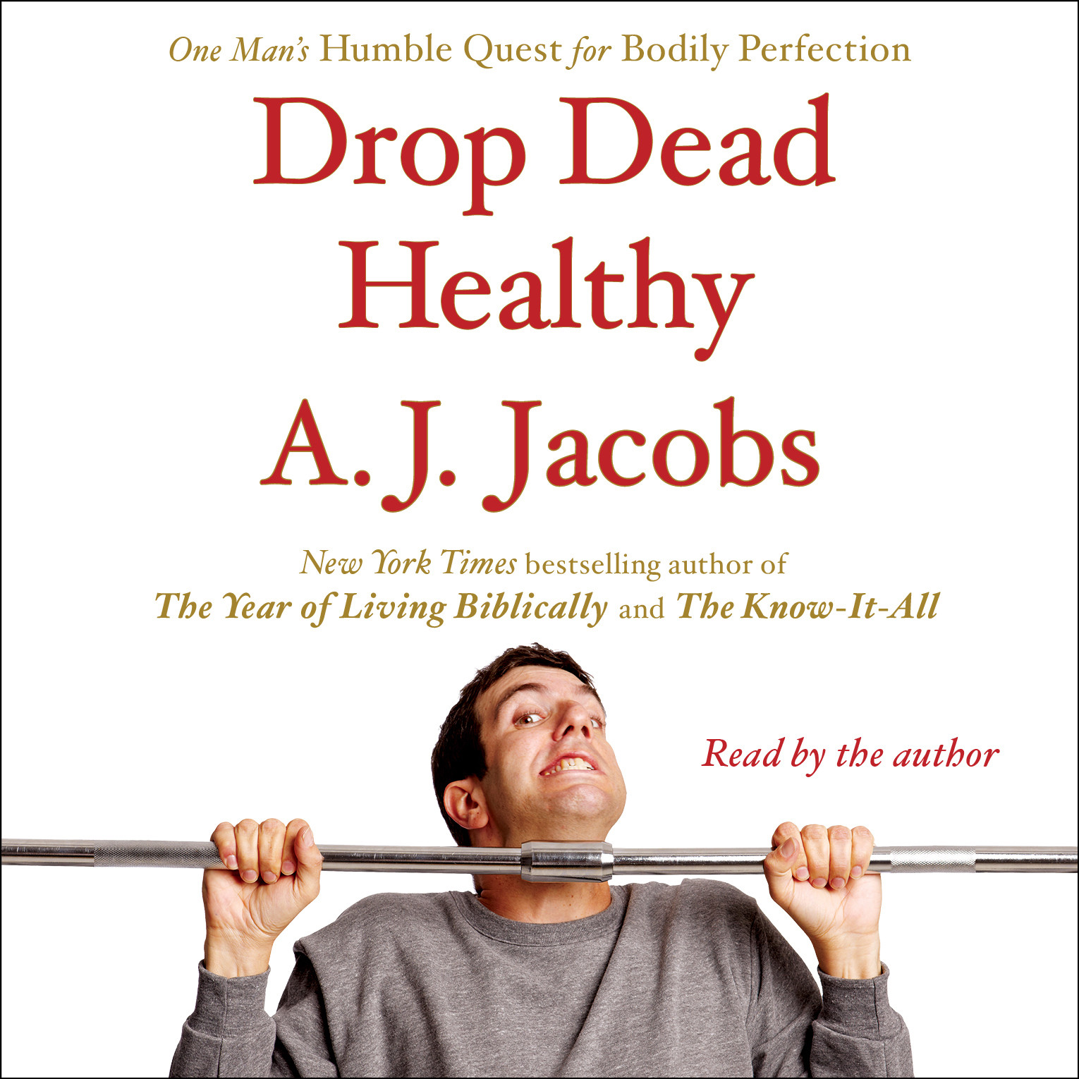 Printable Drop Dead Healthy: One Man's Humble Quest for Bodily Perfection Audiobook Cover Art
