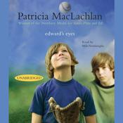 Edwards Eyes Audiobook, by Patricia MacLachlan