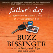 Fathers Day: A Journey into the Mind and Heart of My Extraordin, by Buzz Bissinger