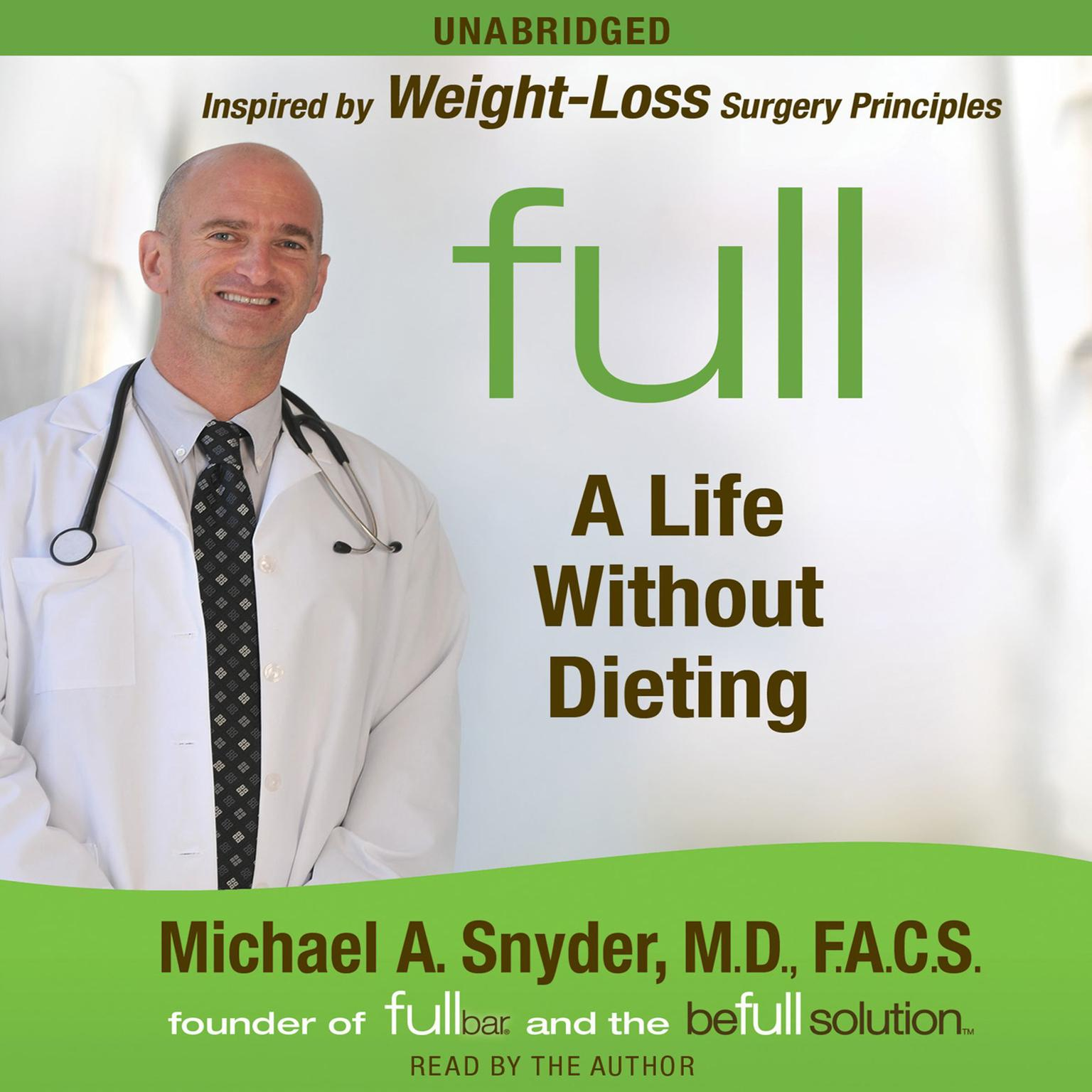 Full: A Life Without Dieting Audiobook, by Michael Snyder