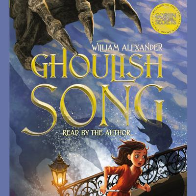 Ghoulish Song Audiobook, by William Alexander