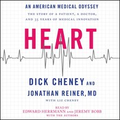 Heart: An American Medical Odyssey Audiobook, by Dick Cheney, Jonathan Reiner