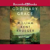 Ordinary Grace, by William Kent Krueger