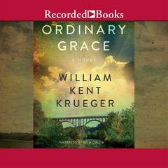 Ordinary Grace Audiobook, by William Kent Krueger