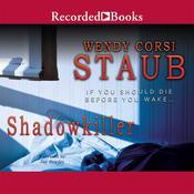 Shadowkiller, by Wendy Corsi Staub