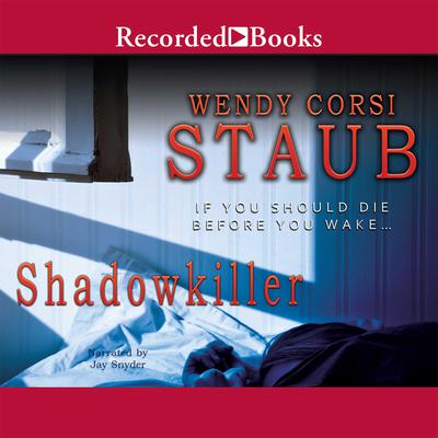 Shadowkiller Audiobook, by Wendy Corsi Staub