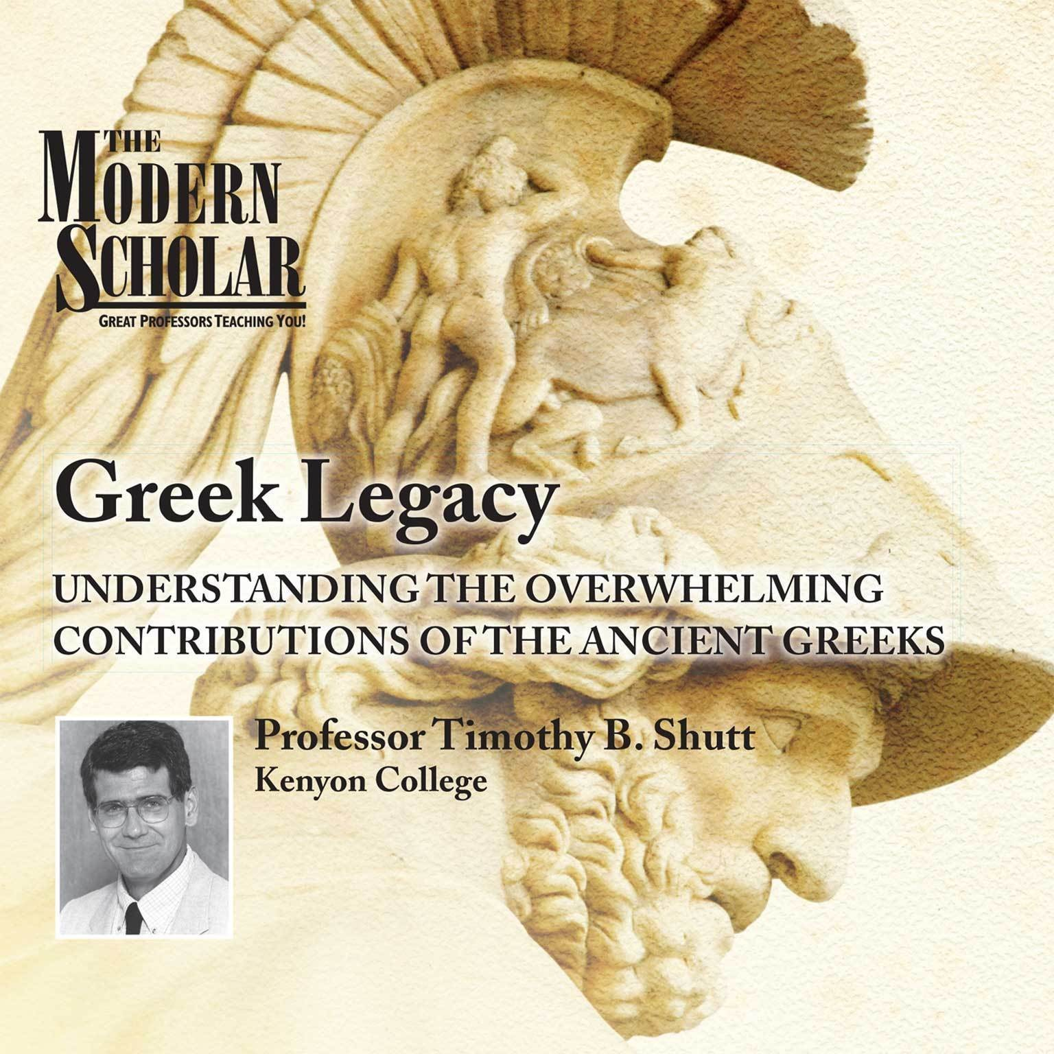 Printable Greek Legacy: Understanding the Overwhelming Contributions of the Ancient Greeks Audiobook Cover Art