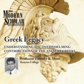 Greek Legacy: Understanding the Overwhelming Contributions of the Ancient Greeks, by Timothy Shutt