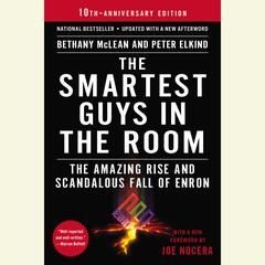 The Smartest Guys in the Room: The Amazing Rise and Scandalous Fall of Enron Audiobook, by Bethany McLean, Peter Elkind