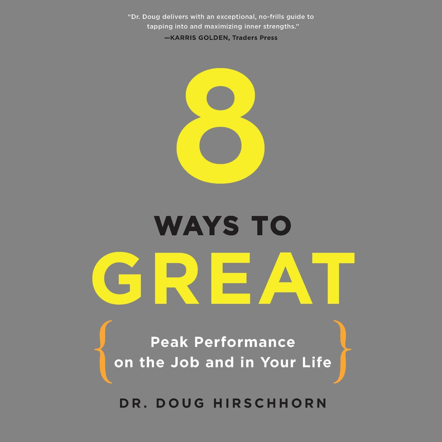 Printable 8 Ways to Great: Peak Performance on the Job and in Your Life Audiobook Cover Art