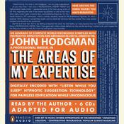 The Areas of My Expertise: An Almanac of Complete World Knowledge Compiled with Instructive Annotation and Arranged in Useful Order, by John Hodgman