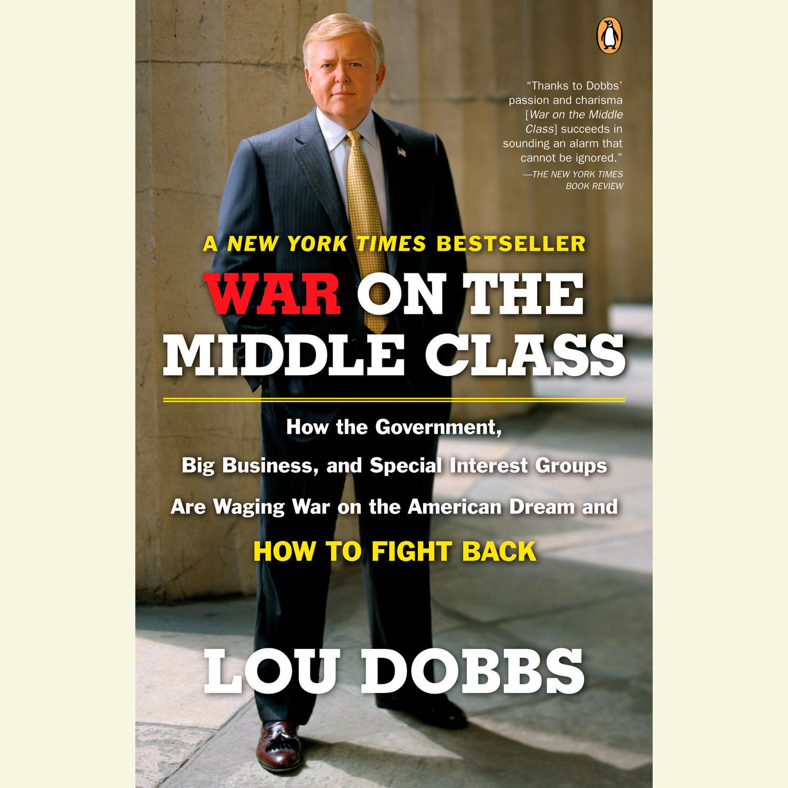 Printable War on the Middle Class: How the Government, Big Business, and Special Interest Groups Are Waging War on the American Dream and How to Fight Back Audiobook Cover Art