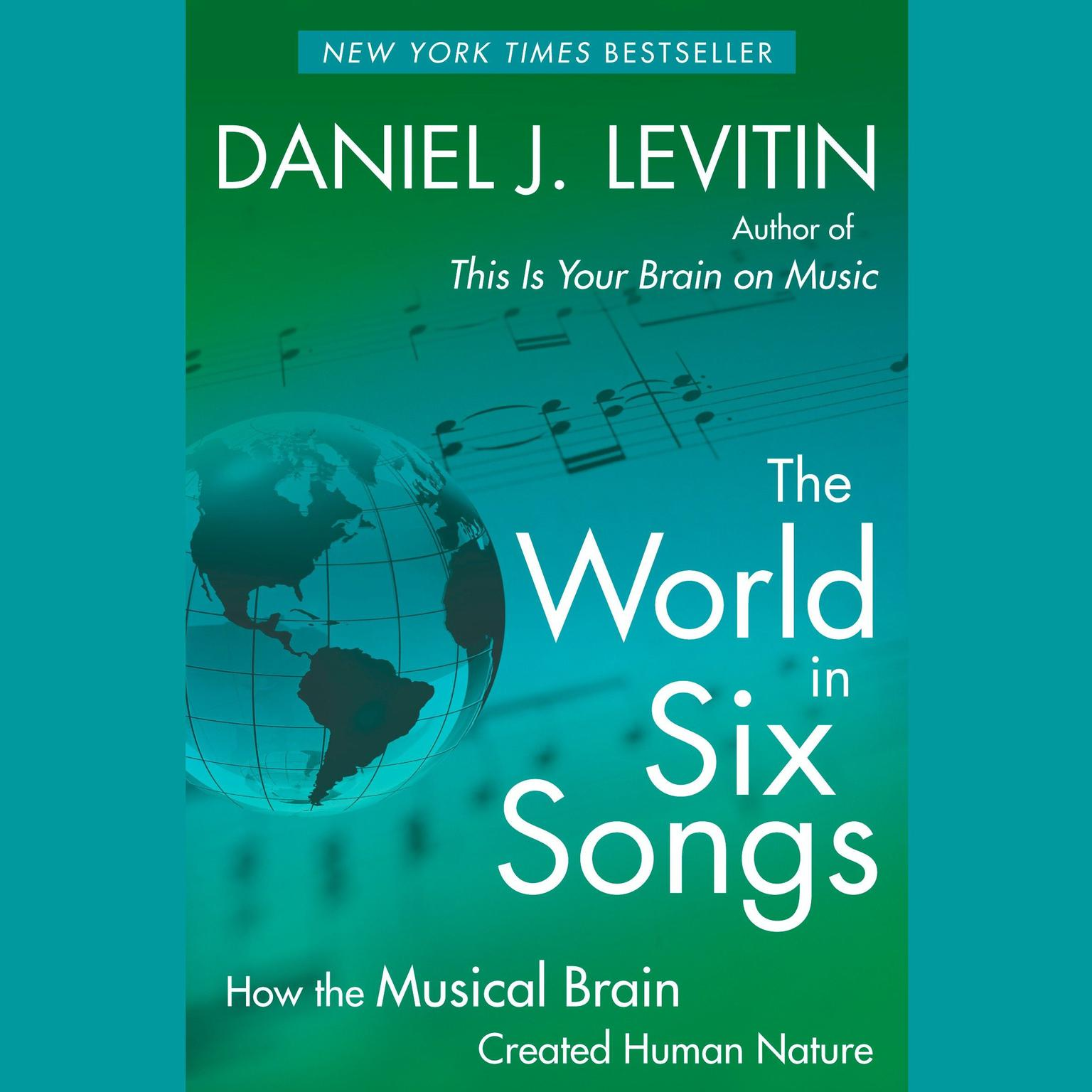 Printable The World in Six Songs: How the Musical Brain Created Human Nature Audiobook Cover Art