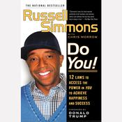 Do You!: 12  Laws to Access the Power in You to Achieve Happiness and Success, by Russell Simmons, Chris Morrow
