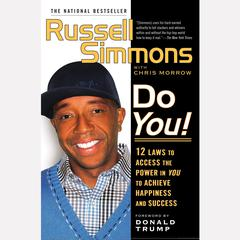 Do You!: 12  Laws to Access the Power in You to Achieve Happiness and Success Audiobook, by Russell Simmons, Chris Morrow