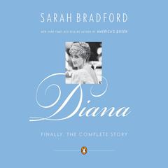 Diana: Finally, the Complete Story Audiobook, by Sarah Bradford
