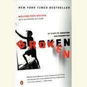 Broken: My Story of Addiction and Redemption, by William Cope Moyers