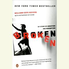 Broken: My Story of Addiction and Redemption Audiobook, by William Cope Moyers, Katherine Ketcham