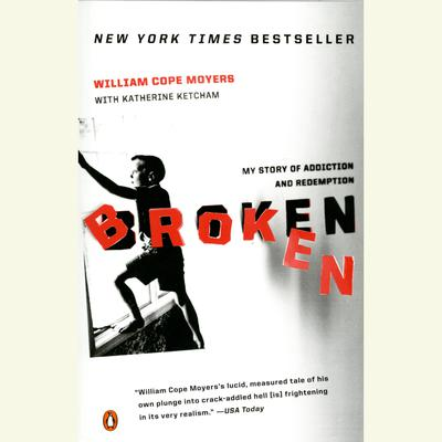 Broken: My Story of Addiction and Redemption Audiobook, by William Cope Moyers