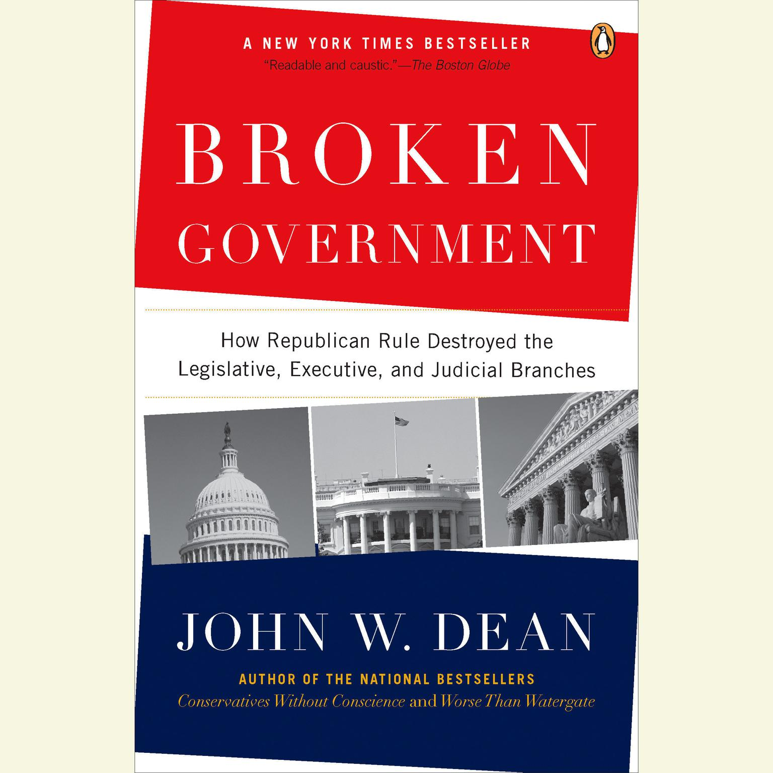 Printable Broken Government: How Republican Rule Destroyed the Legislative, Executive, and Judicial Branches Audiobook Cover Art